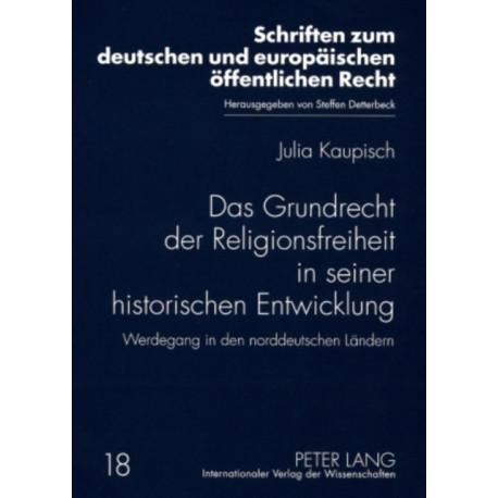 Das Grundrecht Der Religionsfreiheit in Seiner Historischen Entwicklung: Werdegang in Den Norddeutschen Landern