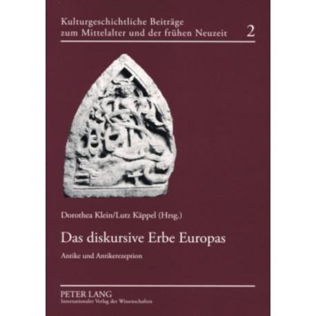 Das Diskursive Erbe Europas: Antike Und Antikerezeption
