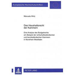 Das Haushaltsrecht Der Kammern: Eine Analyse Des Budgetrechts Am Beispiel Der Wirtschaftsstandischen Und Berufsstandischen Kammern in Nordrhein-Westfalen