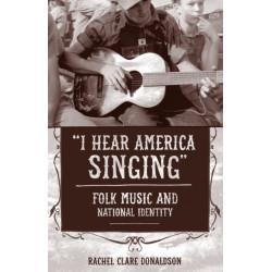 """I Hear America Singing"": Folk Music and National Identity"