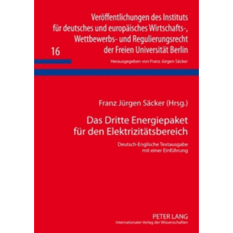 Das Dritte Energiepaket fuer den Elektrizitaetsbereich: Deutsch-Englische Textausgabe mit einer Einfuehrung