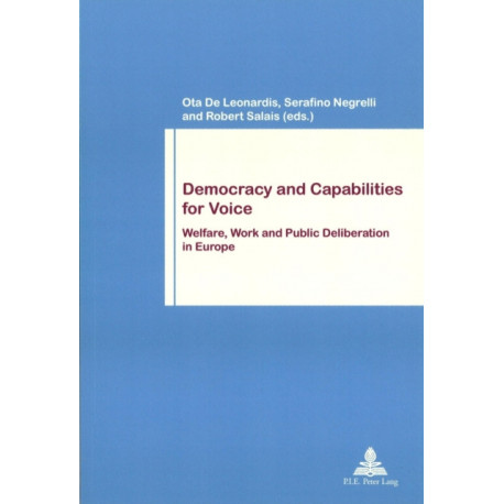 Democracy and Capabilities for Voice: Welfare, Work and Public Deliberation in Europe