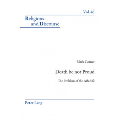 Death be not Proud: The Problem of the Afterlife