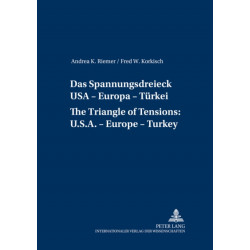 Das Spannungsdreieck USA - Europa - Tuerkei A Triangle of Tensions: U. S. - Europe - Turkey