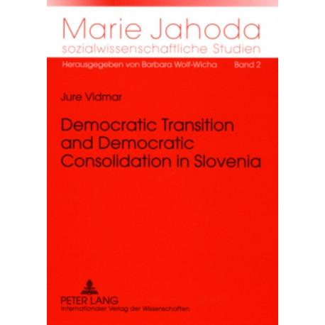 Democratic Transition and Democratic Consolidation in Slovenia