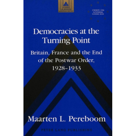 Democracies at the Turning Point: Britain, France and the End of the Postwar Order, 1928-1933