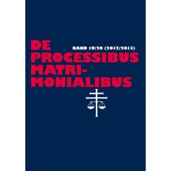 de Processibus Matrimonialibus: Fachzeitschrift Zu Fragen Des Kanonischen Ehe- Und Prozessrechtes, Band 19/20 (2012/2013)