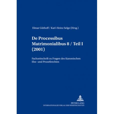 de Processibus Matrimonialibus: Fachzeitschrift Zu Fragen Des Kanonischen Ehe- Und Prozessrechtes, Band 8 / Teil I (2001)