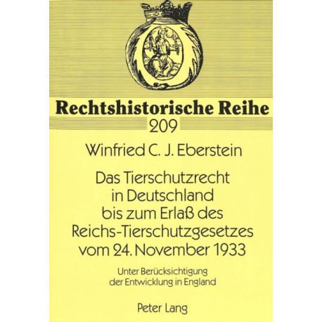 Das Tierschutzrecht in Deutschland Bis Zum Erlass Des Reichs-Tierschutzgesetzes Vom 24. November 1933: Unter Beruecksichtigung Der Entwicklung in England