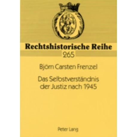 """Das Selbstverstaendnis der Justiz nach 1945: Analyse der Rolle der Justiz unter Beruecksichtigung der Reden zur """"Wiedereroeffnung"""" der Bundes- und Oberlandesgerichte"""