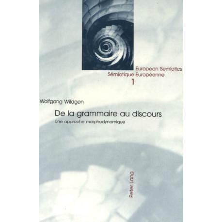 De la Grammaire au Dicours: Une Approche Morphodynamique