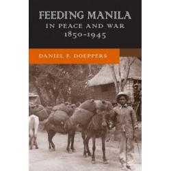 Feeding Manila in Peace and War, 1850-1945