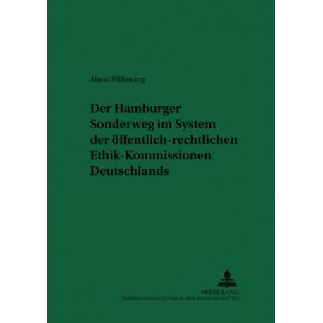 Der Hamburger Sonderweg Im System Der OEffentlich-Rechtlichen Ethik-Kommissionen Deutschlands