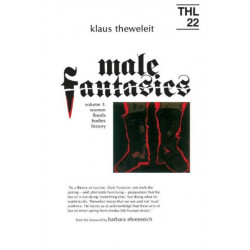 Male Fantasies: Women, Floods, Bodies, History
