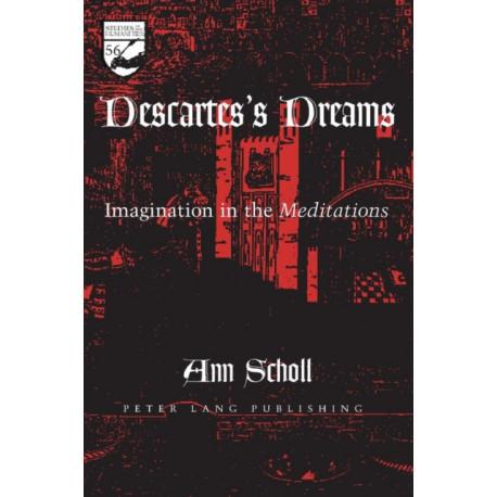Descartes's Dreams: Imagination in the Meditations