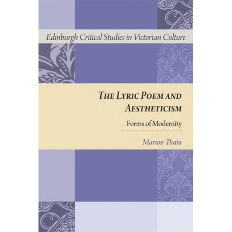 The Lyric Poem and Aestheticism: Forms of Modernity