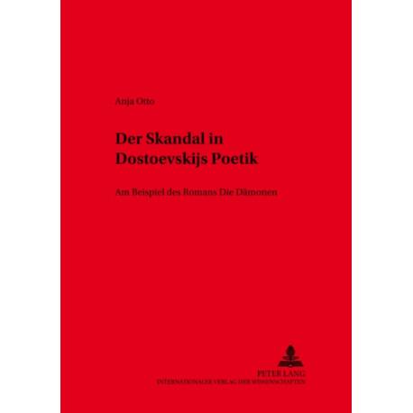 """Der Skandal in Dostoevskijs Poetik: Am Beispiel Des Romans """"die Damonen"""""""