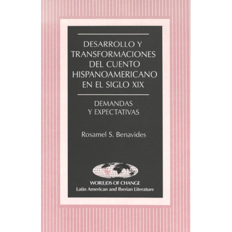 Desarrollo y Transformaciones del Cuento Hispanoamericano en el Siglo Xix: Demandas y Expectativas