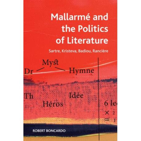 Mallarmeand the Politics of Literature: Sartre, Kristeva, Badiou, Ranciere