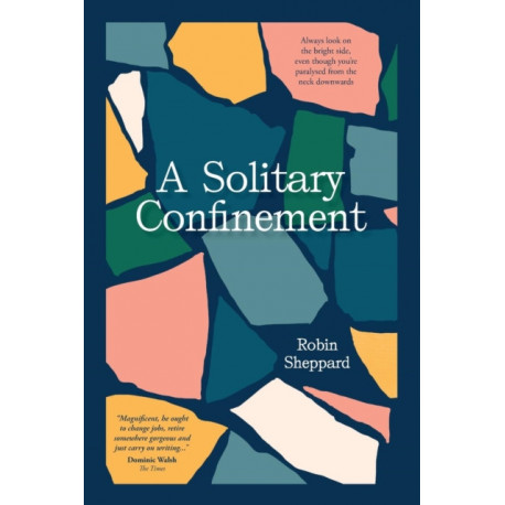 A Solitary Confinement: Always look on the bright side, even though you're paralysed from the neck downwards
