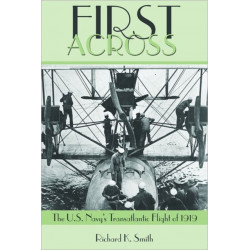 First Across: The U.S. Navy's Transatlantic Flight of 1919