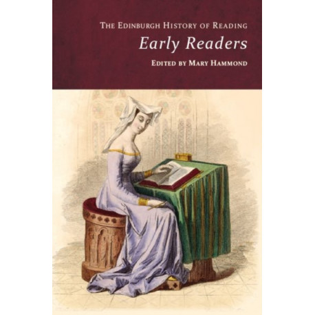 The Edinburgh History of Reading: Early Readers