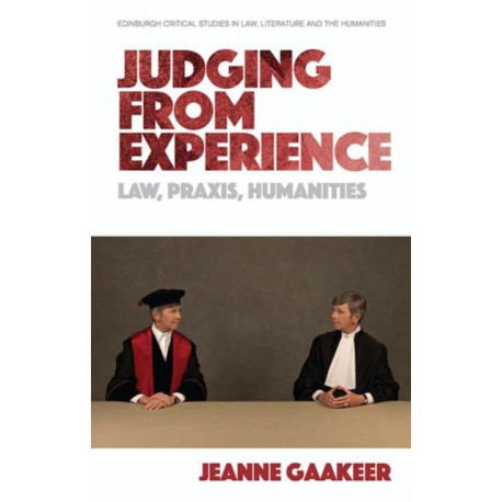 Judging from Experience: Law, Praxis, Humanities