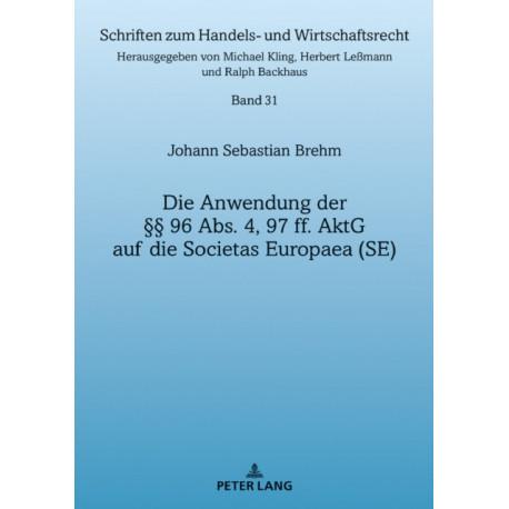 Die Anwendung Der  96 Abs. 4, 97 Ff. Aktg Auf Die Societas Europaea (Se)