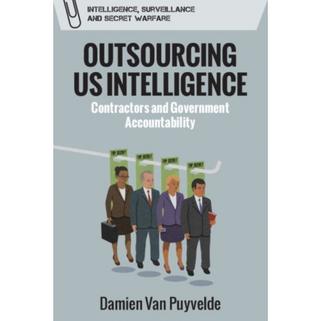 Outsourcing Us Intelligence: Private Contractors and Government Accountability