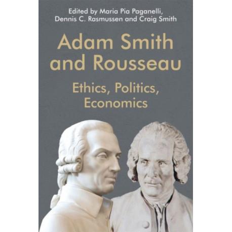 Adam Smith and Rousseau: Ethics, Politics, Economics