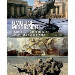 Umulige missioner: historiens største og mest dramatiske vovestykker