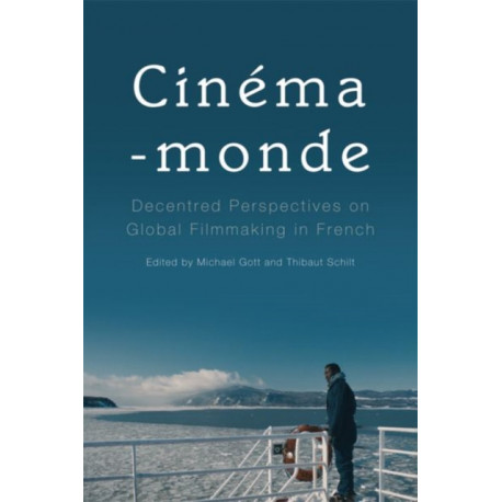 Cinema-Monde: Decentred Perspectives on Global Filmmaking in French