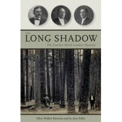 The Long Shadow: The Lutcher-Stark Lumber Dynasty