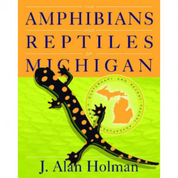 The Amphibians and Reptiles of Michigan: A Quaternary and Recent Faunal Adventure