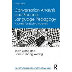 Conversation Analysis and Second Language Pedagogy: A Guide for ESL/EFL Teachers