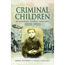Criminal Children: Researching Juvenile Offenders 1820-1920