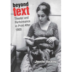 Beyond Text: Theater and Performance in Print After 1900