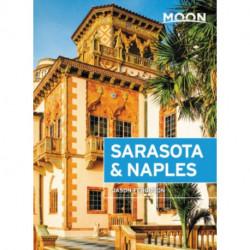 Moon Sarasota & Naples (Third Edition): Including Sanibel Island & the Everglades