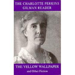 The Charlotte Perkins Gilman Reader