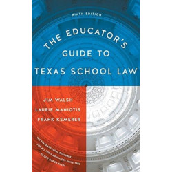 The Educator's Guide to Texas School Law: Ninth Edition