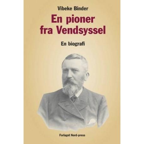 En pioner fra Vendsyssel: landmand, jurist og politiker Jens Kristian Larsen, 29. august 1840 - 16. december 1926, Ulsted, Aalborg, København, Hjørring - en biografi