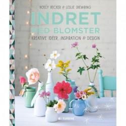 Indret med blomster: kreative idéer, inspiration & design