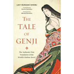 Tale of Genji: The Authentic First Translation of the World's Earliest Novel