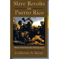 Slave Revolts in Puerto Rico: Slave Conspiracies and Unrest in Puerto Rico, 1795-1873