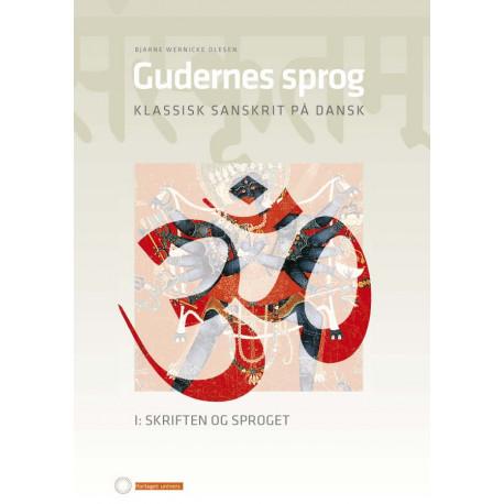 Gudernes sprog. Klassisk sanskrit på dansk: I: skirften og sproget og II: Tekster
