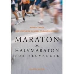 Maraton og halvmaraton for begyndere: Det komplette 26-ugers træningsprogram