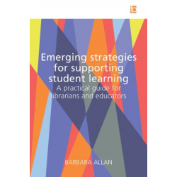 Emerging Strategies for Supporting Student Learning: A practical guide for librarians and educators