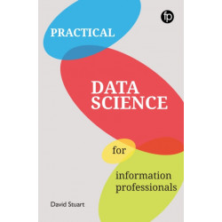 Practical Data Science for Information Professionals