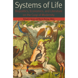 Systems of Life: Biopolitics, Economics, and Literature on the Cusp of Modernity