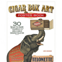 Cigar Box Art Poster Book: 30 Ready-to-Frame Examples from The John and Carolyn Grossman Collection